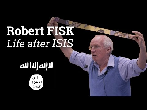 Robert Fisk - Life after ISIS (2016)