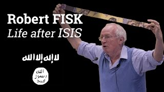 Video: Life after ISIS - Robert Fisk