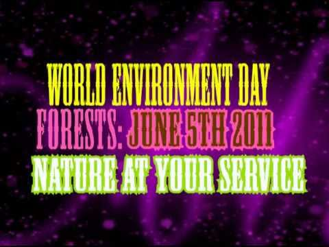 World Environment Day 2011 Forests: Nature At Your Service