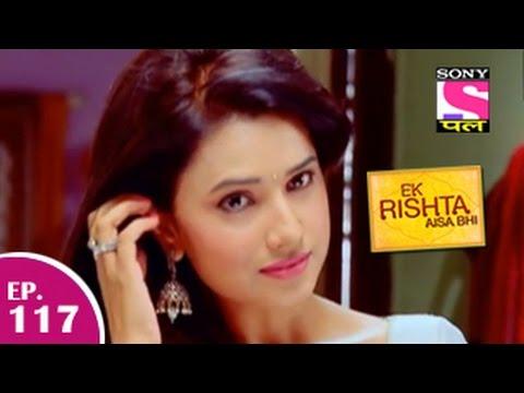 Ek Rishta Aisa Bhi - एक रिश्ता ऐसा भी - Episode 117 - 22nd January 2015 video