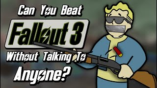 Can You Beat Fallout 3 Without Talking To Anyone?