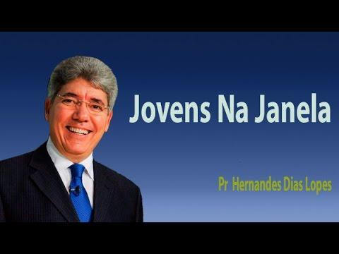 Pr Hernandes Dias Lopes - Jovens Na Janela