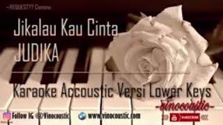 Judika - Jikalau Kau Cinta Karaoke Akustik Versi Lower Keys