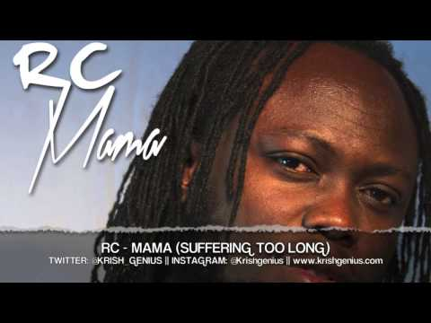 RC - Mama (Suffering Too Long) Kool Runnings Riddim - May 2013