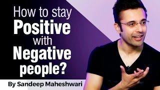 Download How to stay Positive with Negative people? By Sandeep Maheshwari I Hindi 3Gp Mp4
