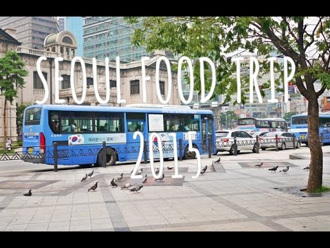 Food Trip (Seoul 2015): Must Eat Korean Food