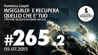 Domenica Gospel @ Milano Parte2 | Inseguilo! E riprenditi quello che è tuo! - P. Roselen | 05.07.201