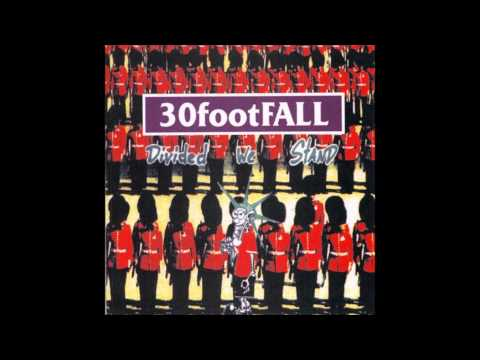 30 Foot Fall - Divided We Stand