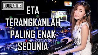 download lagu Dj Eta Terangkanlah Paling Enak Sedunia 2017 Cover By gratis