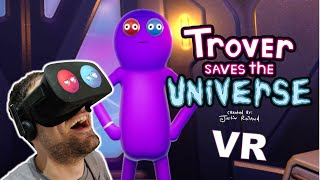 FUNNIEST GAME I HAVE EVER PLAYED | Trover Saves The Universe (VR)