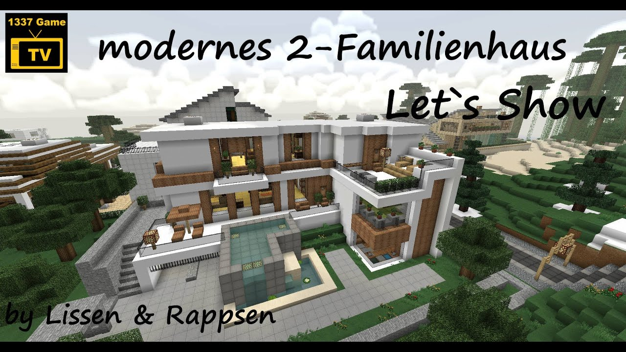 Modernes 2 familienhaus von lissen rappsen youtube for Minecraft modernes haus download 1 7 2