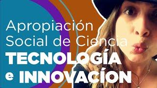 Apropiación Social de Ciencia, Tecnología e Innovación con @ddianasalazar #DevHangout