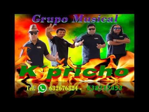 grupo musical kpricho 2014  amigo  yarita lizeth