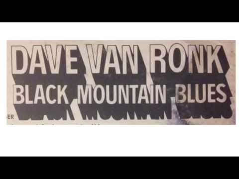 Dave Van Ronk - Black Mountain Blues