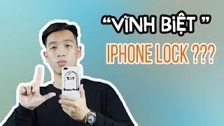 """iPhone Lock chính thức """"hết thời""""???!"""