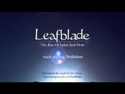 Leafblade - Bethlehem (from The Kiss of Spirit and Flesh)