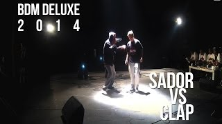 BDM Deluxe 2014 / Semi-final / Clap vs Sador