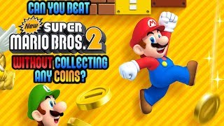 VG Myths - Can You Beat New Super Mario Bros. 2 Without Collecting Any Coins?
