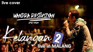 Wandra - Kelangan 2 ONE NADA LIVE #MALANG