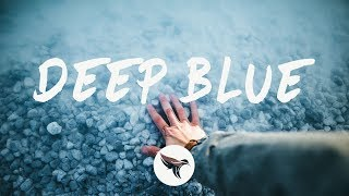 William Black - Deep Blue (Lyrics) ft. Monika Santucci
