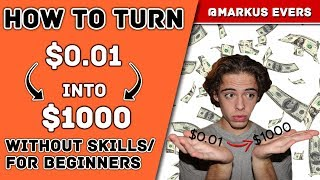 How To Turn $0.01 Into $1000 For Beginners [NO Skills Needed]