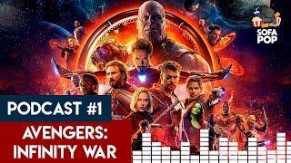 PODCAST - Sofa Pop #1 | Avenger: Infinity War ft. Leo (La Butaca de Leo)