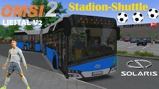 OMSI 2 [60 FPS] - STADION-SHUTTLE in Liestal im SOLARIS IV - Let's Play Omsi 2 [#455]