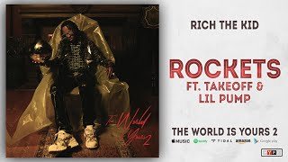 Rich The Kid - Rockets Ft. Takeoff & Lil Pump (The World Is Yours 2)
