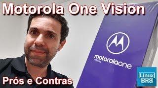 🔘 Motorola One Vision - Prós e Contras