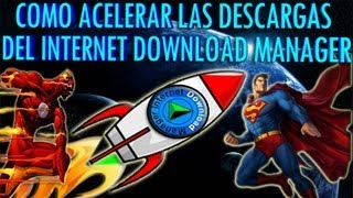 Como Acelerar Las Descargas Del Internet Download Mananger Al 100% EFICAZ Y FACIL