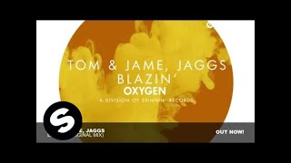Tom & Jame, Jaggs - Blazin' (Original Mix)