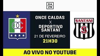 Once Caldas x Deportivo Santan AO VIVO e DE GRAA! Assista aqui com o DAZN!