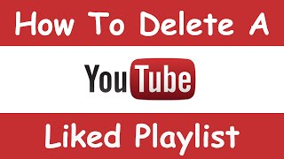 How To Delete A Liked Playlist On YouTube - March 2015 (Easy and Fast)