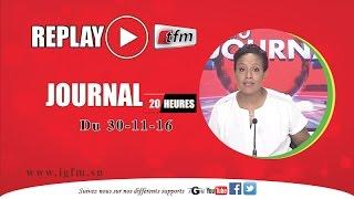 REPLAY - JT Français 20h - Pr : SARAH CISSÉ - 30 Novembre 2016