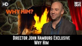 Director John Hamburg Exclusive Interview - Why Him