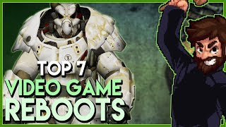 Top 7 Video Game Reboots!!