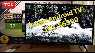 """TCL S6500 Smart Android TV Detailed Review 