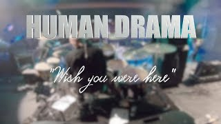 """HUMAN DRAMA """"Wish you were Here"""" cover LIVE MEXICO CITY"""