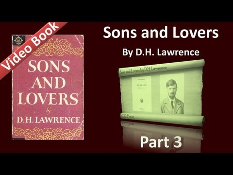 Part 03 - Sons and Lovers Audiobook by D. H....