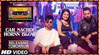 Car Nachdi/Hornn Blow   1Day To Go   T Series Mixtape Punjabi Gippy Grewal Harrdy Sandhu Neha Kakkar