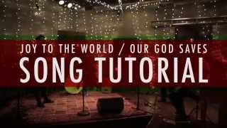 Joy to the World / Our God Saves - PAUL BALOCHE: Song Tutorial