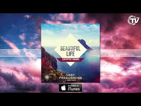 Lost Frequencies - Beautiful Life Cryptic Remix