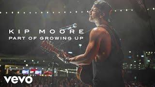 Kip Moore Part Of Growing Up Audio