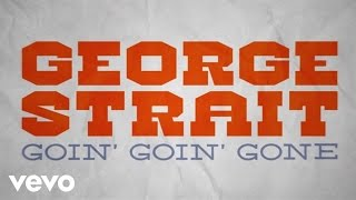 George Strait Goin' Goin' Gone