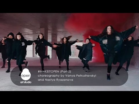 #MAKEITOPEN choreography by Vanya Petrushevskyi  and Nastya Ryazanova  (Part 2)