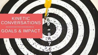 Kinetic Conversations - Goals & Impact