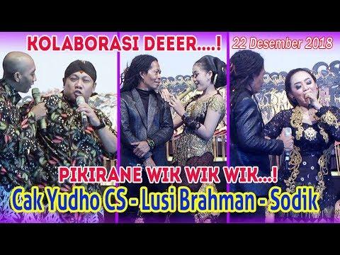 Yudho CS - Lusi Brahman - Sodik Monata 22 Desember 2018