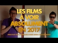 LES FILMS À VOIR ABSOLUMENT EN 2017 !