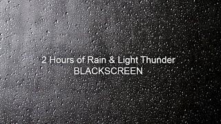 2 Hours Rain & Thunder with BLACKSCREEN