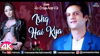 Ishq Hai Kya - 4K Video Song | Hum Ho Gaye Aapke | Fardeen Khan | Sonu Nigam | Best Hindi Party Song